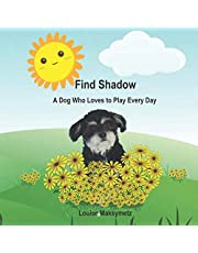 Find Shadow: A Dog Who Loves to Play Every Day