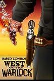 West of the Warlock, Martin T. Ingham, 0988768518