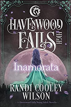 Inamorata: (A Havenwood Falls High Novella) by [Cooley Wilson, Randi]