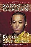 Ruling Your World, Sakyong Mipham, 0767920805