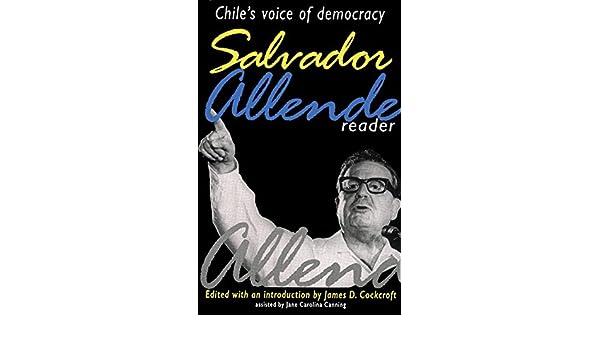 Salvador Allende Reader: Chiles Voice of Democracy: Amazon.es: Salvador Allende, Jane Carolina Canning, James Cockcroft: Libros en idiomas extranjeros