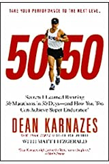 50/50: Secrets I Learned Running 50 Marathons in 50 Days -- and How You Too Can Achieve Super Endurance! Paperback