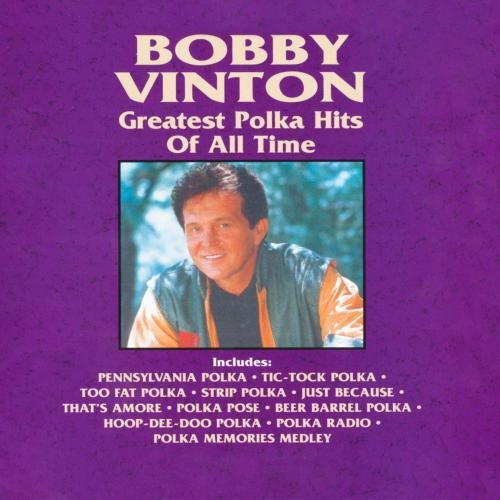 Greatest Polka Hits Of All Time by Vinton, Bobby