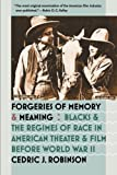 img - for Forgeries of Memory and Meaning: Blacks and the Regimes of Race in American Theater and Film before World War II book / textbook / text book
