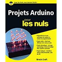 Projets Arduino pour les Nuls (French Edition)