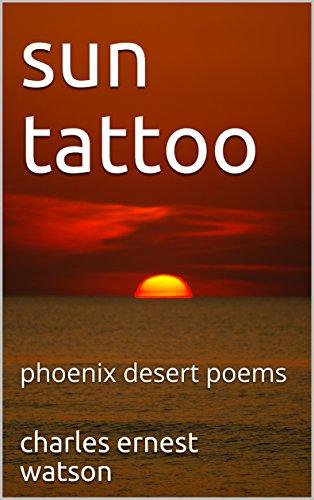 sun tattoo: phoenix desert poems