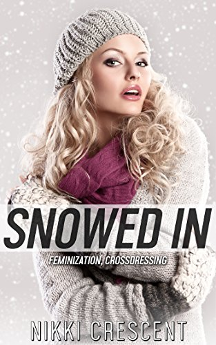 SNOWED IN (Feminization, Crossdressing) ()
