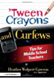 'Tween Crayons and Curfews: Tips for Middle School Teachers