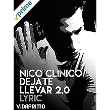 Nico Clinico - Dejate Llevar 2.0 - Lyric