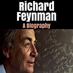 Richard Feynman: A Biography | Steve Bailey