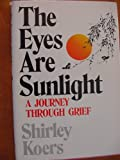 The Eyes Are Sunlight, Shirley Koers, 0877933448