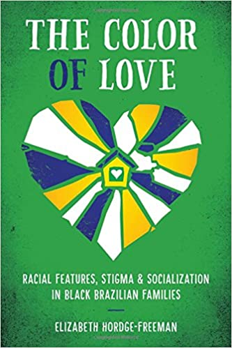 The Color of Love: Racial Features, Stigma, and Socialization in ...