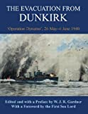 The Evacuation from Dunkirk: 'Operation Dynamo', 26 May-June 1940 (Naval Staff Histories)
