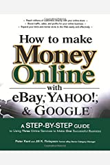 How to Make Money Online with eBay, Yahoo!, and Google Paperback
