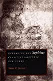 img - for Rereading the Sophists: Classical Rhetoric Refigured book / textbook / text book