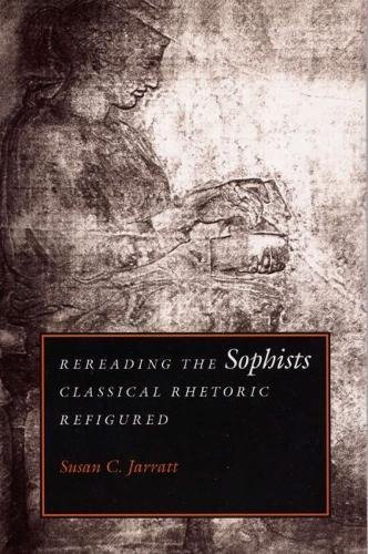 Rereading the Sophists: Classical Rhetoric Refigured [Professor Susan C. Jarratt] (Tapa Blanda)