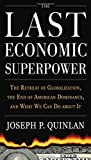 img - for The Last Economic Superpower: The Retreat of Globalization, the End of American Dominance, and What We Can Do About It Hardcover   October 20, 2010 book / textbook / text book