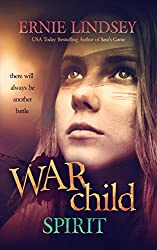 Warchild: Spirit: A Young Adult Dystopian Novel (The Warchild Series Book 3)
