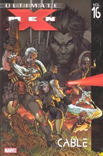 Ultimate X-Men Volume 16: Cable TPB (Graphic Novel Pb) by Ben Oliver (Artist), Robert Kirkman (30-May-2007) Paperback (Cable Ultimate X-men)