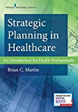Strategic Planning in Healthcare: An Introduction