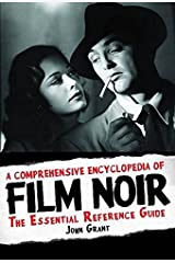 A Comprehensive Encyclopedia of Film Noir: The Essential Reference Guide Hardcover