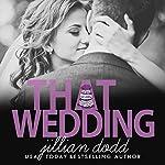 That Wedding: That Boy | Jillian Dodd