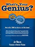 img - for What's Your Genius? How The Best THINK For Success In The New Economy. book / textbook / text book