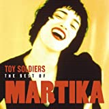 Toy Soldiers The Best Of Martika