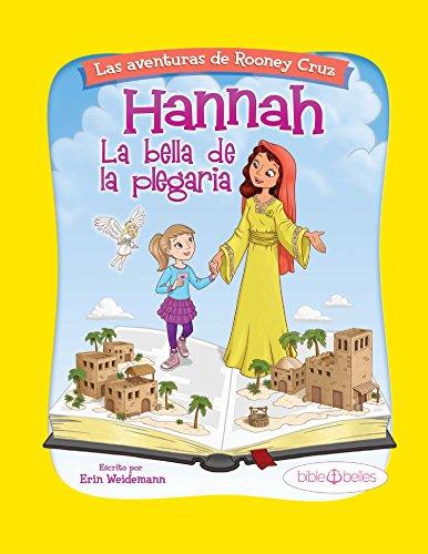 """Children's Spanish Book, Bible Belles Libros para niños: """"Las aventuras de Rooney Cruz: Hannah La bella de la plegaria"""" Libro para niños de 4 a 10 años de edad (Spanish Edition)"""