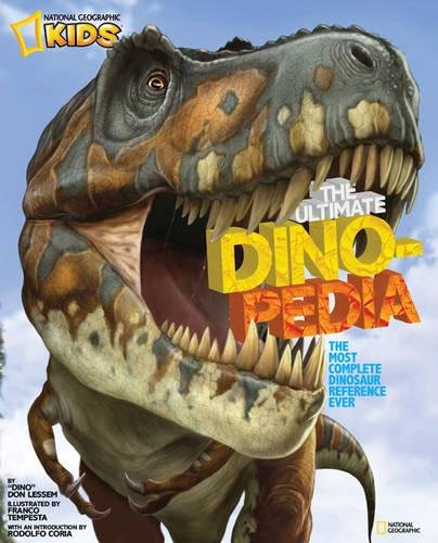 National Geographic Kids Ultimate Dinopedia: The Most Complete Dinosaur Reference Ever