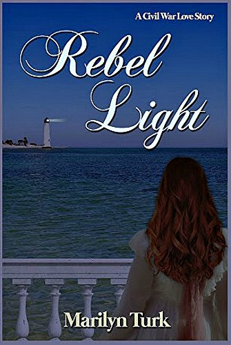 Book: Rebel Light - A Coastal Lights Legacy Novel by Marilyn Turk