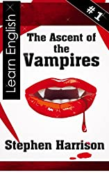 The Ascent of the Vampires - 1 (The Ascent of the Vampires - Intermediate English) (English Edition)