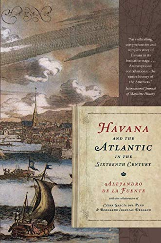 Havana and the Atlantic in the Sixteenth Century (Envisioning Cuba)
