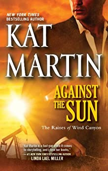 Against the Sun (The Raines of Wind Canyon Book 6) by [Martin, Kat]