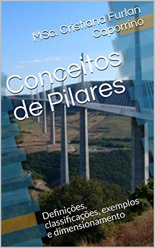 Conceitos de Pilares: Definições, classificações, exemplos e dimensionamento (Curso de Estruturas Livro 3) (Portuguese Edition)