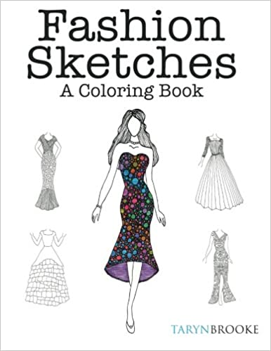 Fashion Sketches: A Coloring Book: Fashion inspired Adult Coloring ...