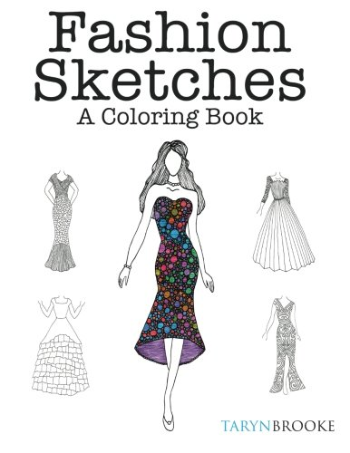 Fashion Sketches: A Coloring Book: Fashion inspired Adult Coloring Book