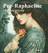 Pre-Raphaelite Masterpieces (Masterpieces in Art) by Kerr, Gordon (2011) Hardcover