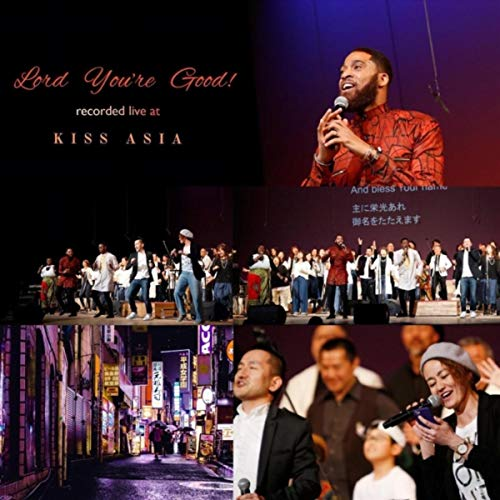 Lord You're Good (Live at Kiss Asia) [feat. Minechika Iwata & Fumiko ()