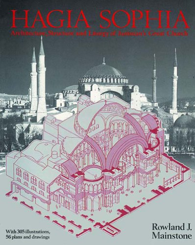Download Hagia Sophia: Architecture, Structure, and Liturgy of Justinian's Great Church by  PDF Free