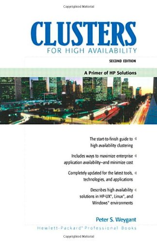Clusters for High Availability: A Primer of HP Solutions (2nd Edition)