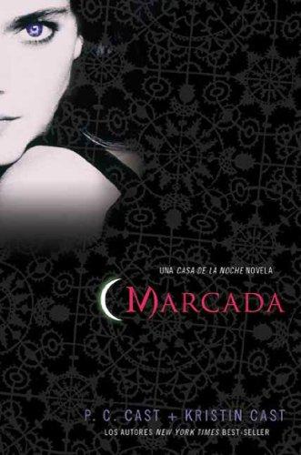Marcada: Una Casa de la Noche Novela (House of Night Novels) (Spanish Edition)