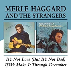 It's Not Love (But It's Not Bad) / If We Make It Through December