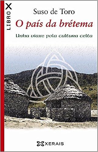 Descargar libros pdf gratis en línea O País Da Brétema. Unha Viaxe Pola Cultura Celta (Edición Literaria - Librox) in Spanish PDF PDB CHM
