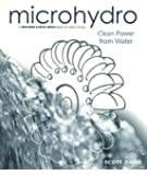 Microhydro: Clean Power from Water (Wise Living)