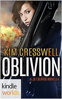 JET: Oblivion (Kindle Worlds Novella) (Survival Series Book 1) by [Cresswell, Kim]