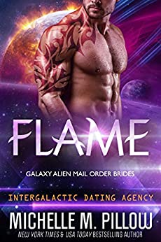 Flame: Galaxy Alien Mail Order Brides (Intergalactic Dating Agency) by [Pillow, Michelle M.]