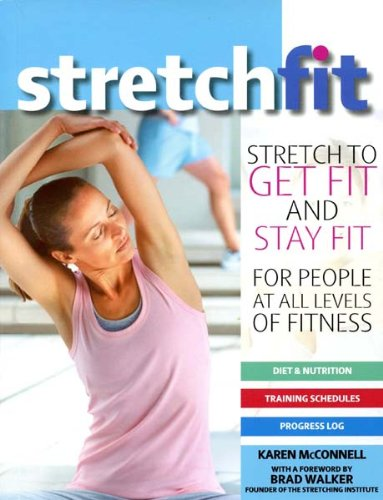Stretch Fit: Stretch to Get Fit and Stay Fit