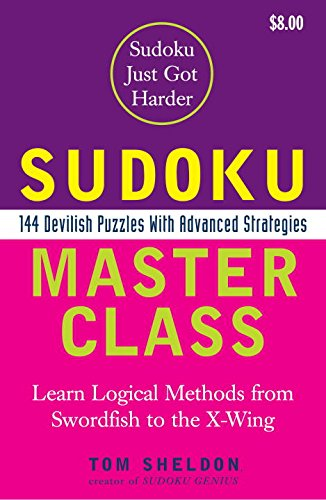 Sudoku Master Class: 144 Devilish Puzzles with Advanced Strategies