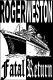"""Fatal Return An Action-Adventure Thriller"" av Roger Weston"